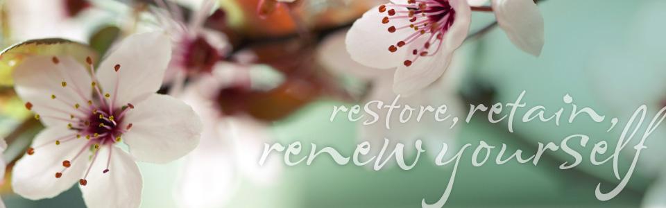 Restore, Retain, Renew Yourself